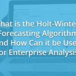 What is the Holt-Winters Forecasting Algorithm and How Can it be Used for Enterprise Analysis?