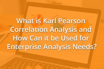 What is Karl Pearson Correlation Analysis and How Can it be Used for Enterprise Analysis Needs?