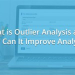 What is Outlier Analysis and How Can It Improve Analysis?