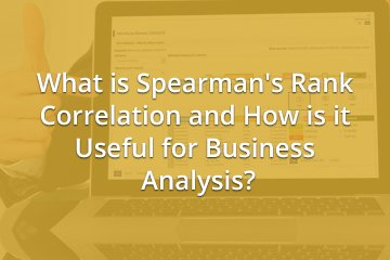 What is Spearman's Rank Correlation and How is it Useful for Business Analysis?