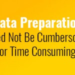 data-preparation-need-not-be-cumbersome-or-time-consuming