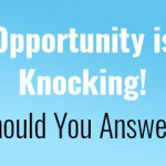 opportunity-is-knocking-should-you-answer