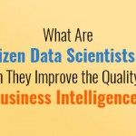 what-are-citizen-data-scientists-and-can-they-improve-the-quality-of-business-intelligence