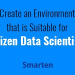 how-can-your-citizen-data-scientists-succeed