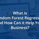 what-is-random-forest-regression-and-how-can-it-help-your-business