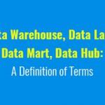 data-warehouse-data-lake-mata-mart-data-hub-a-definition-of-terms