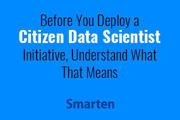 business-users-must-understand the-citizen-data-scientist-role