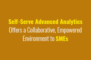 self-serve-advanced-analytics-offers-a-collaborative-empowered-environment-to-smes