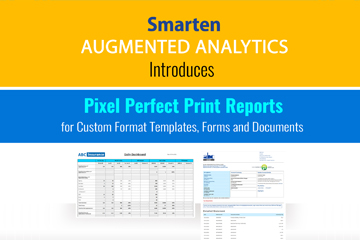 smarten-augmented-analytics-introduces-pixel-perfect-print-reports-for-custom-format-templates-forms-and-documents