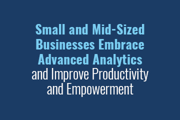 small-and-mid-sized-businesses-embrace-advanced-analytics-and-improve-productivity-and-empowerment-title