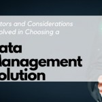 factors-and-considerations-involved-in-choosing-a-data-management-solution