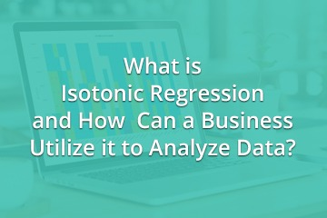 what-is-isotonic-regression-and-how-can-a-business-utilize-it-to-analyze-data